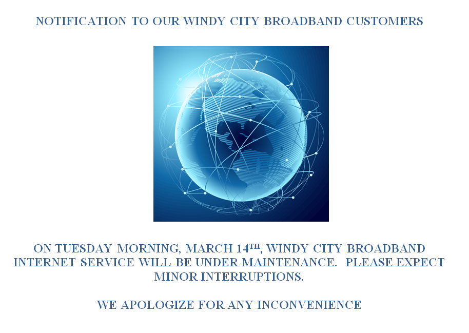 Windy City Broadband under maintenance march 14th 2017 - expect slight outages